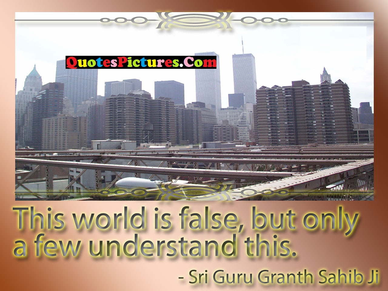 Motivated Sikhism Quote - This World Is False, But Only A Few Understand This.