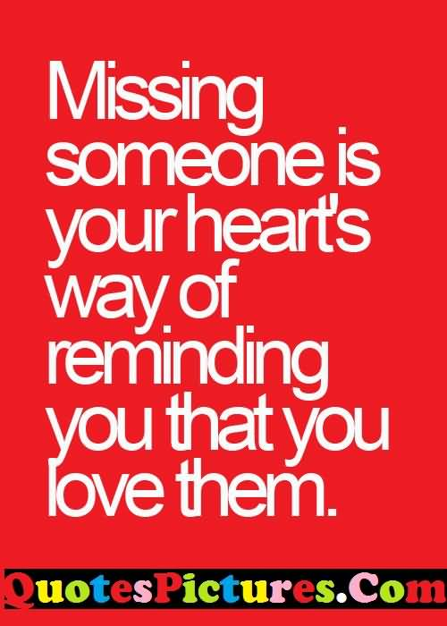 Motivating Love Quote - Misssing Someone Is Your Hearts