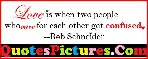 Motivation Love Quote - Love Is When Two People By Bob Scheinder