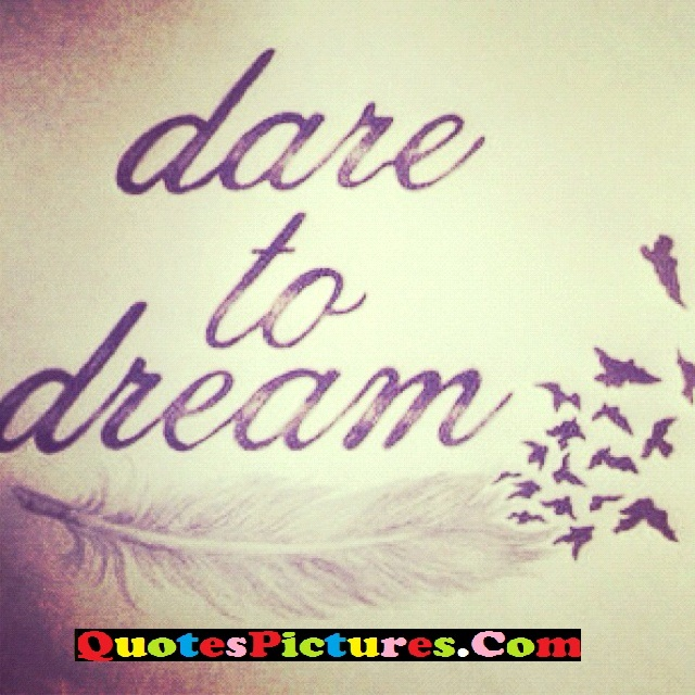 Motivational Dream Quote - Dare To Dream