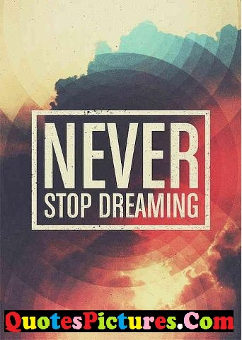 Motivational Dream Quote - Never Stop Dreaming