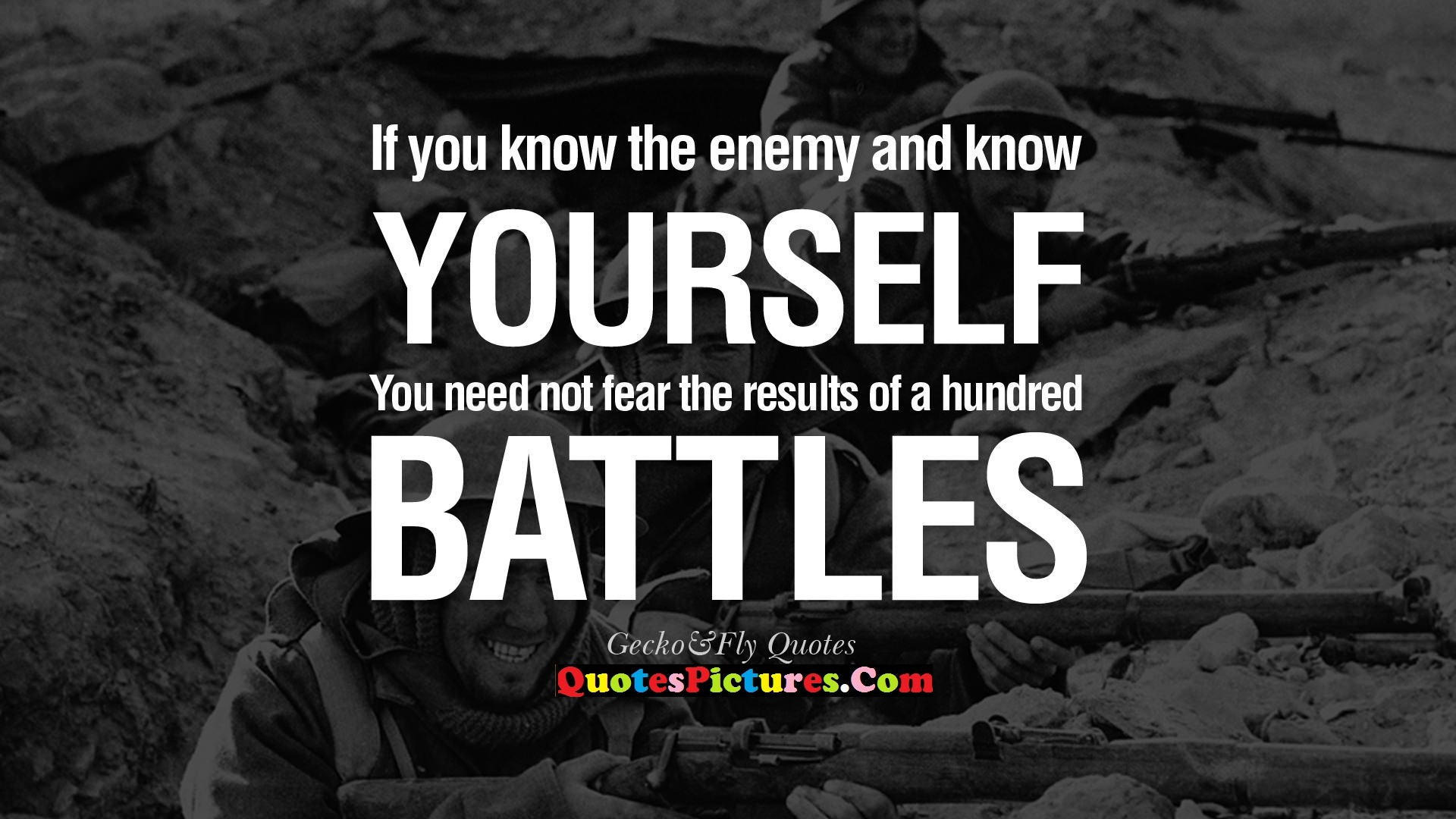 Motivational Enemy Quote - If You Know The Enemy And Know Yourself You Need Not Fear The Results Of A Hundred Battles.