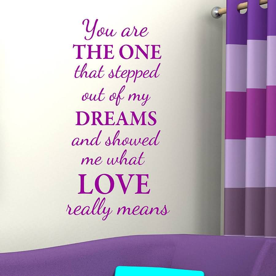 Motivational Love Quote - My Dreams And Showed Me What Love Really Means