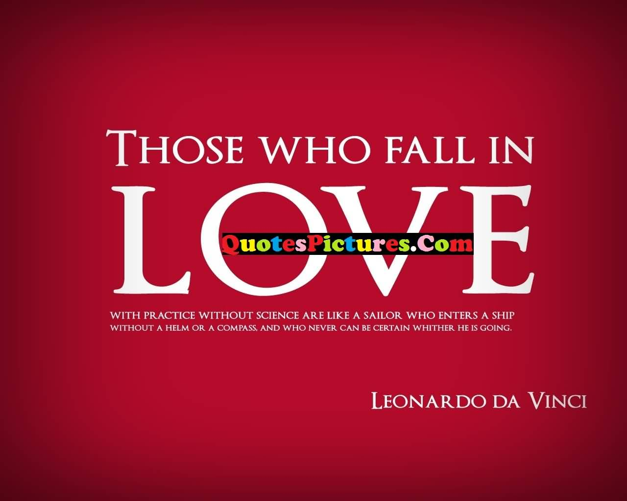 Motivational Love Quote - Those Who Fall In Love By Leonardo Da Vinci