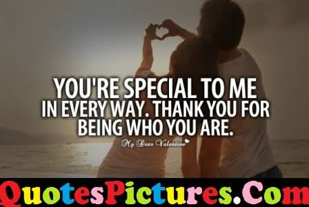 Motivational Love Quote - You Are Special To Me In Every Way