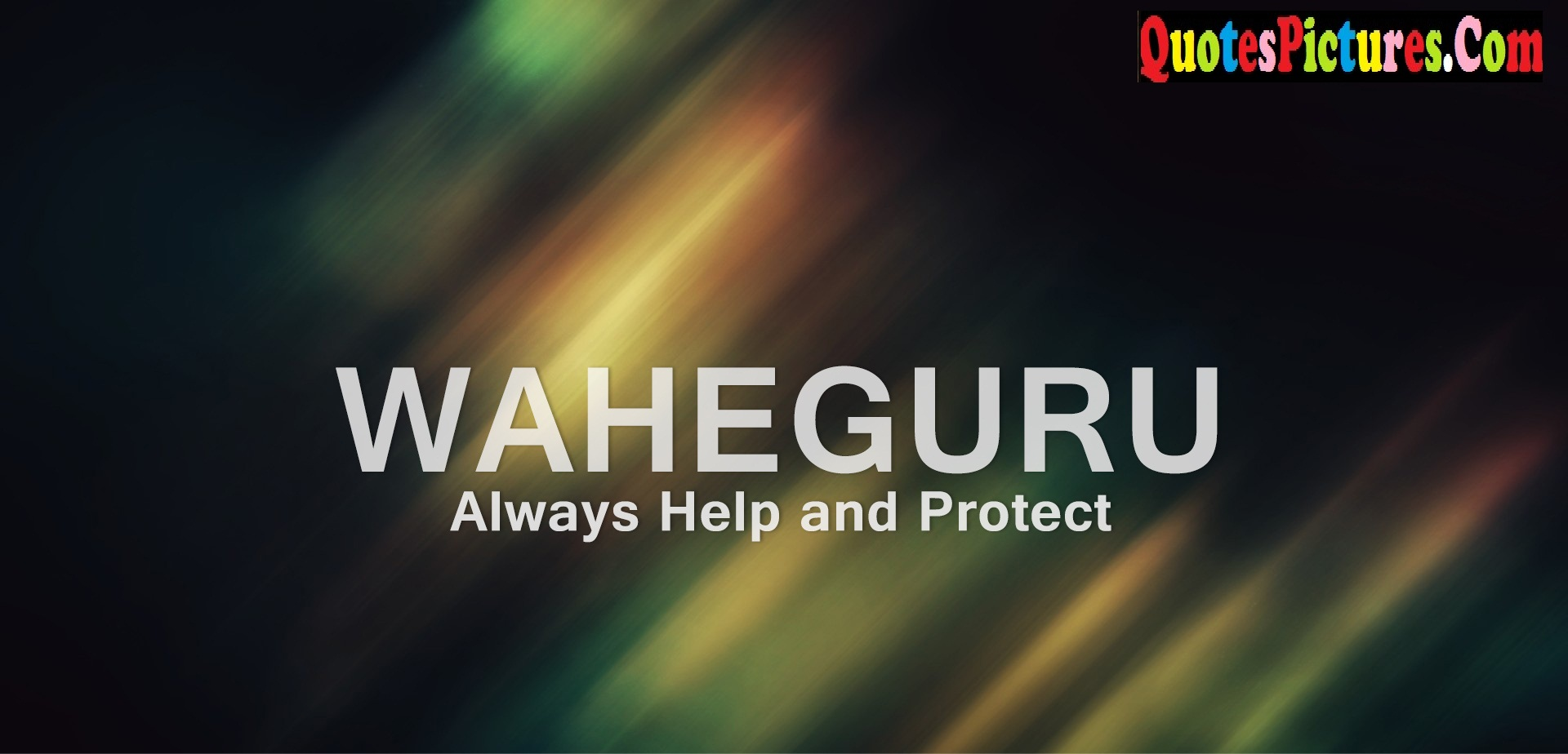 Motivational  Sikhism Quote - Waheguru Always Help And Protect.