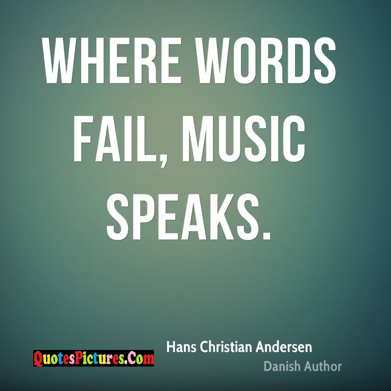 Music Quote - Where Words Fail, Music Speaks. - Hans Christian Andersen
