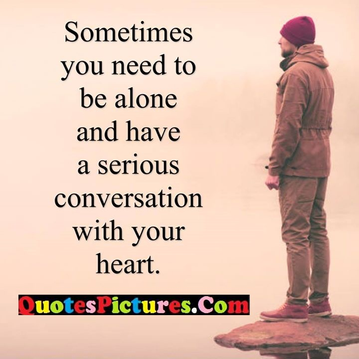 need alone serious heart