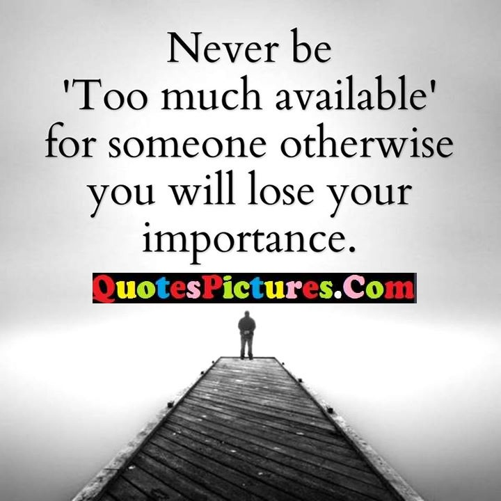 never available otherwise importance