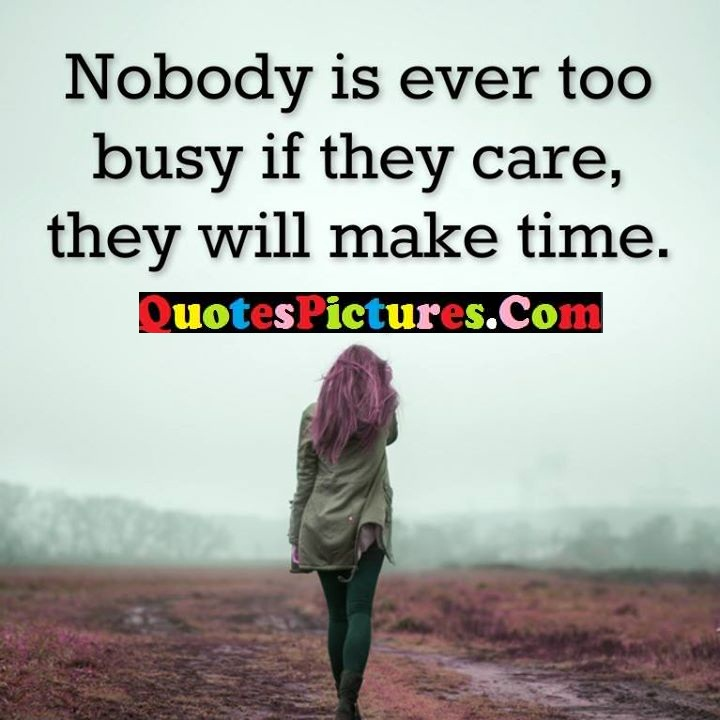 nobody busy care make time