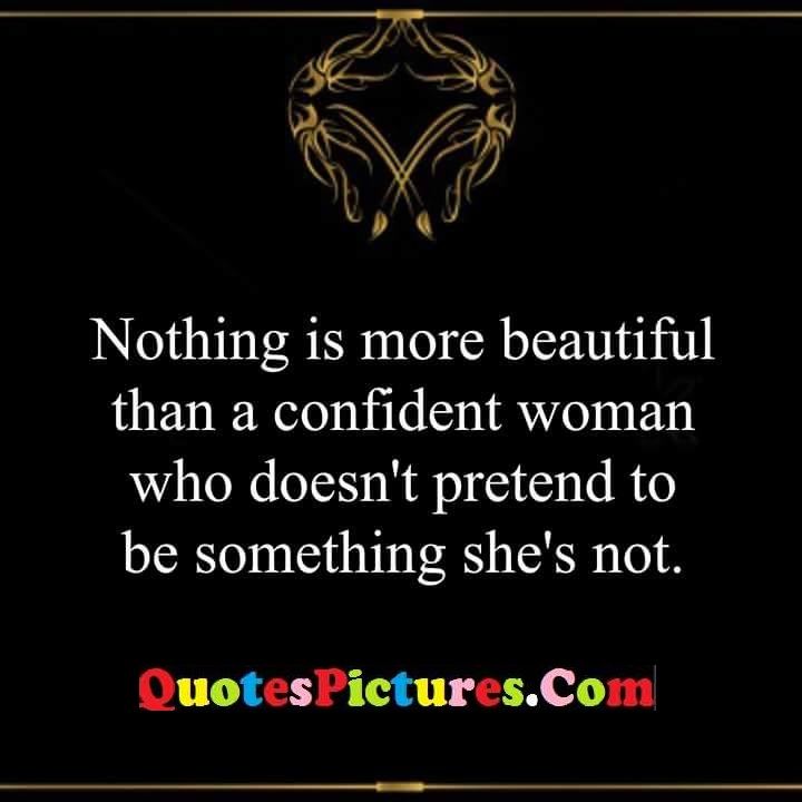 nothing beautiful confident pretend