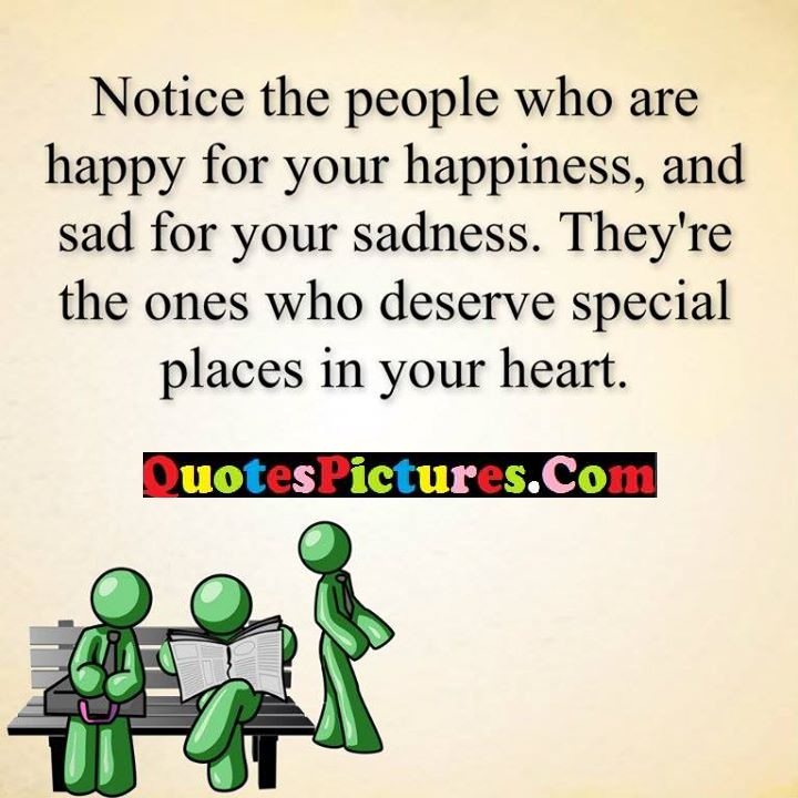 notice happiness sadness deserve heart