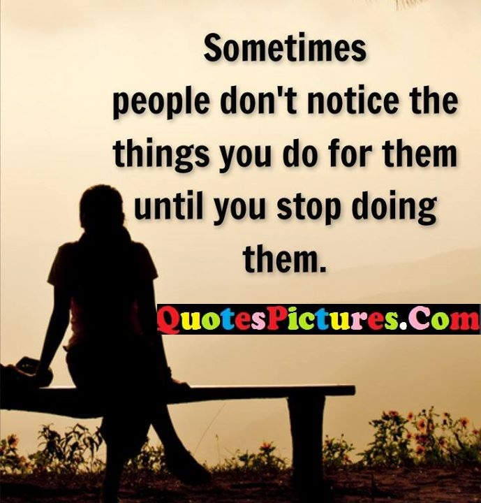 Quotes About People Who Notice: Most Beautiful People Quote About Don't Notice Things