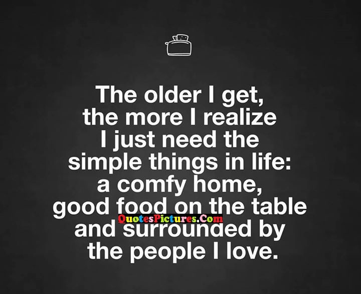 older realize thins home love