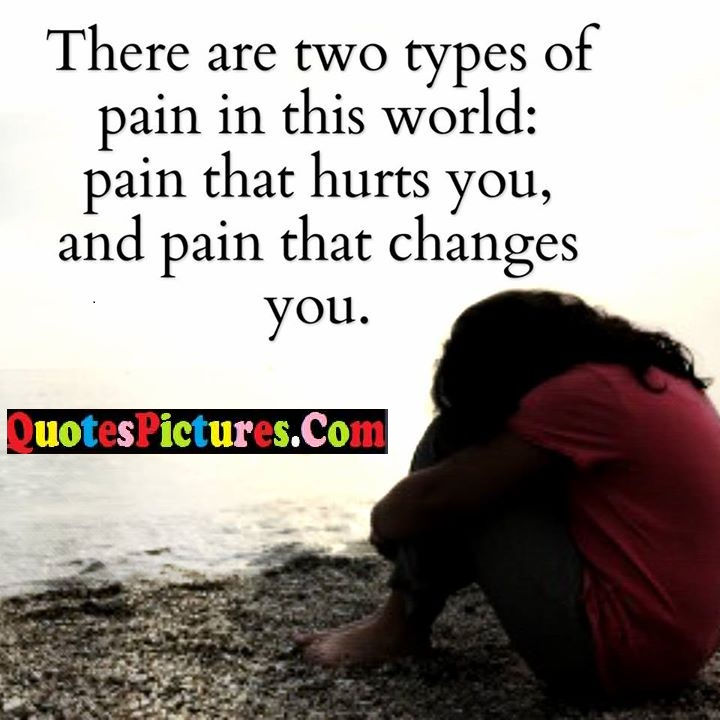pain hurts changes quote