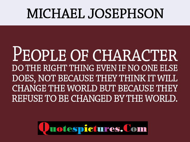 People Of Character - Quotes By Michael Josephson