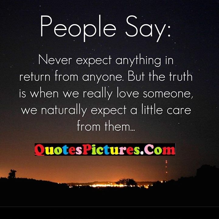people say expect really love care