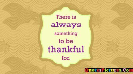 Perfect Hope Quote - There Is Always Something To Be Thankful For.