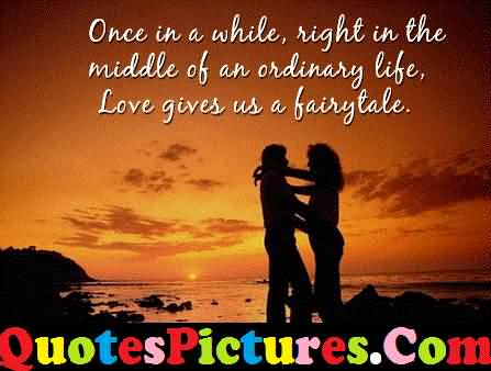 Perfect Love Quote - Love Gives Us A Fairytale