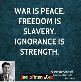 Perfect Peace Quote - War Is Peace Freedom Is Slavery. Ignorance Is Strength.