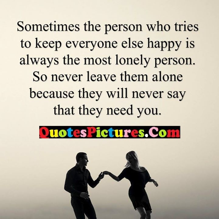 person lonely never leave need