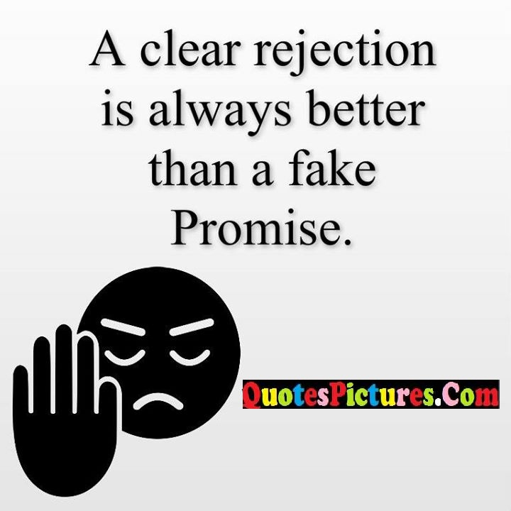 rejection always better fake promise