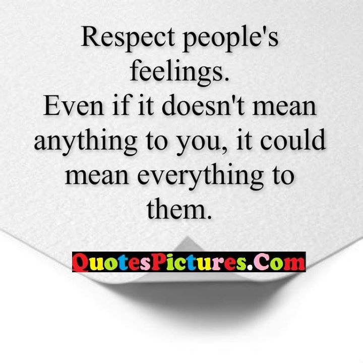 respect feelings mean quote