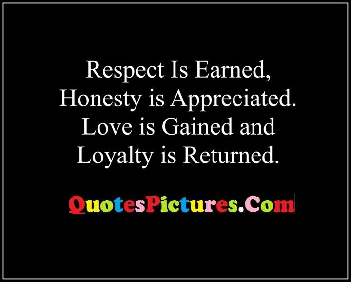 respect honesty loyalty returned