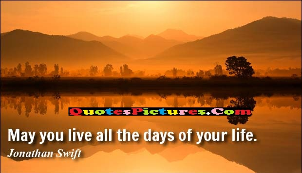 Retirement Quote - May You Live All The Days Of Your Life.