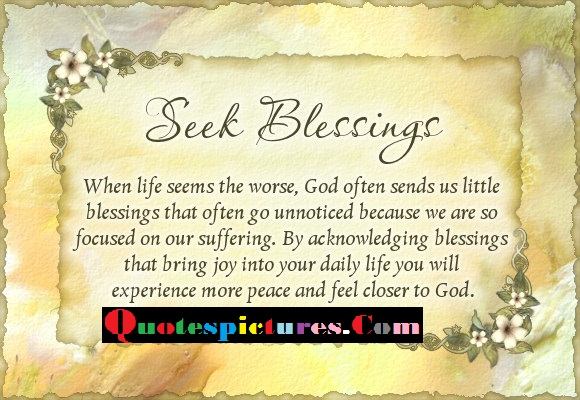 Seek Blessings When life Seems The Worse - Quotes