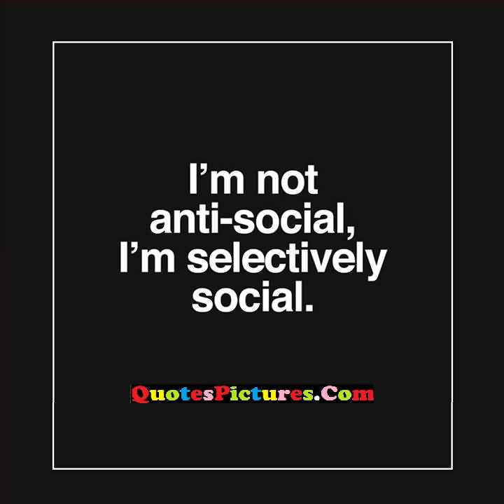 Selectively social Person quotes