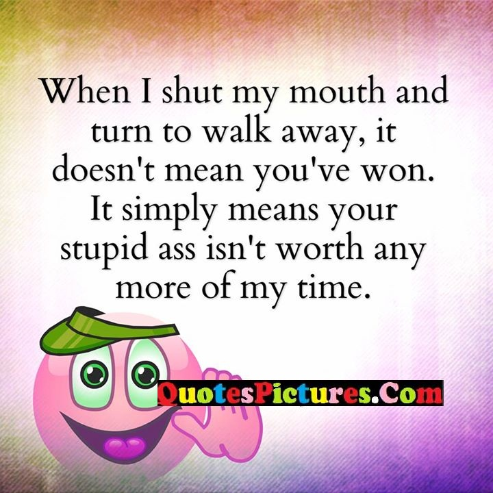 shut turn mean simply stupid
