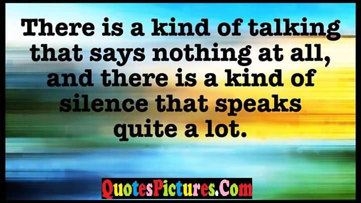 silence speaks a lot