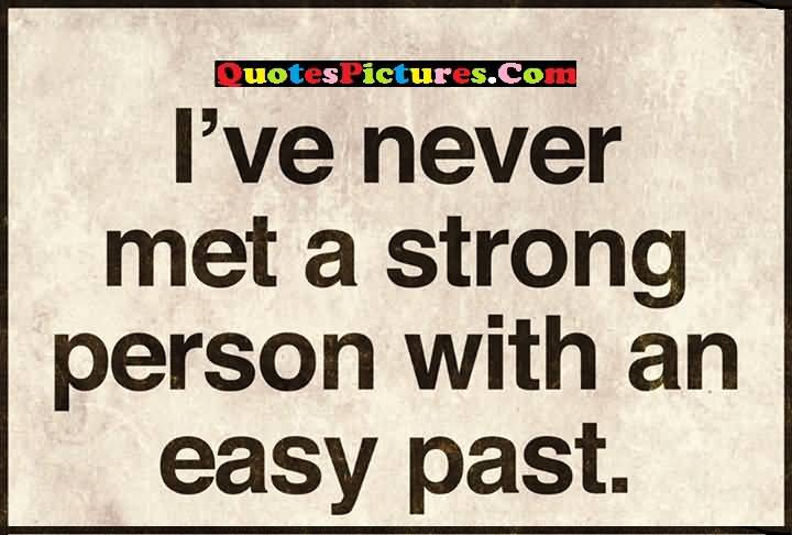 Strong person with easy past