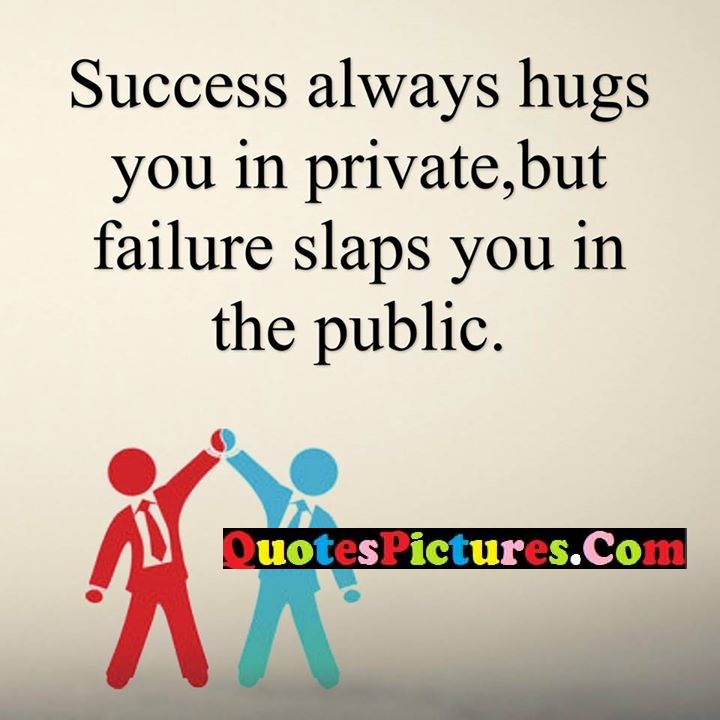 success hugs private failure