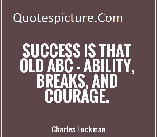 success-is-that-old-abc-ability-breaks-and-courage-quote-1