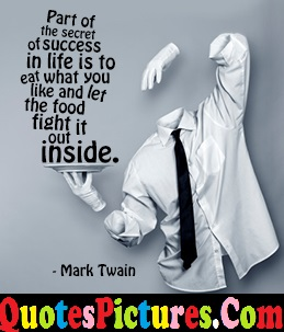 Success Life Quote - Part Of The Secret Of Success In Life By Mark Twain