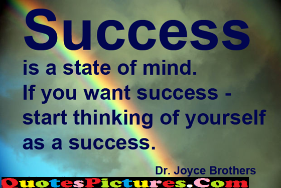 Success Life Quotes - Success Is A State Of Mind By Dr. Joyce Brothers