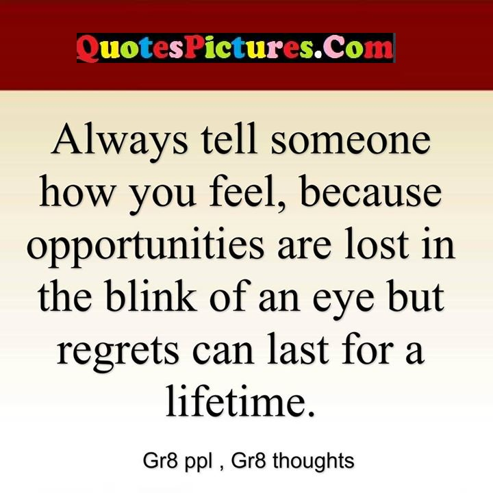 tell feel opportunities blink regrets lifetime