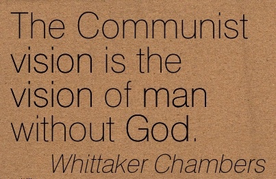 The Communist vision is the vision of man without God.