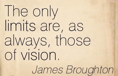 The only limits are, as always, those of vision.