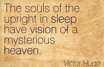 The souls of the upright in sleep have vision of a mysterious heaven.