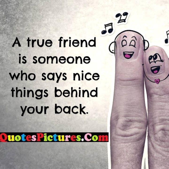 true friend nice behind back
