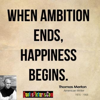 True Politics Quote - When Ambition Ends, Happiness Begins.