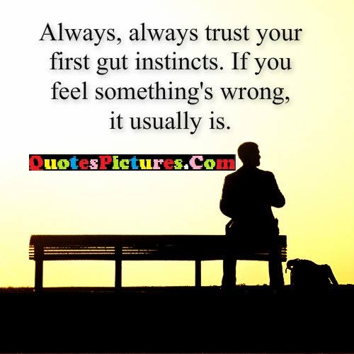 trust instincts feel usually