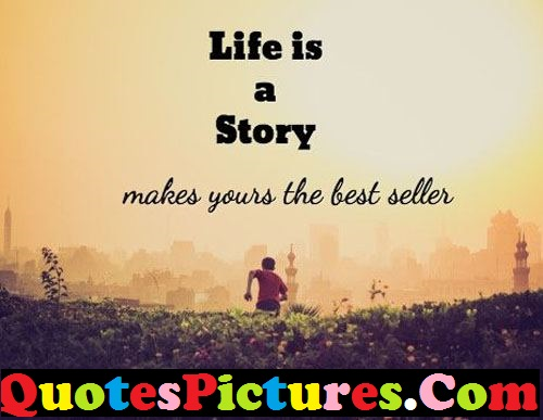Ultimate Life Quote - Life Is A Story