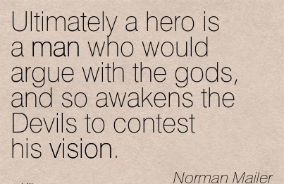 Ultimately a hero is a man who would argue with the gods, and so awakens the Devils to contest his vision.