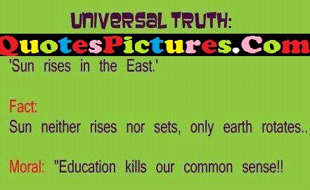 Universal truth Life Quote - Sun Rises In the East