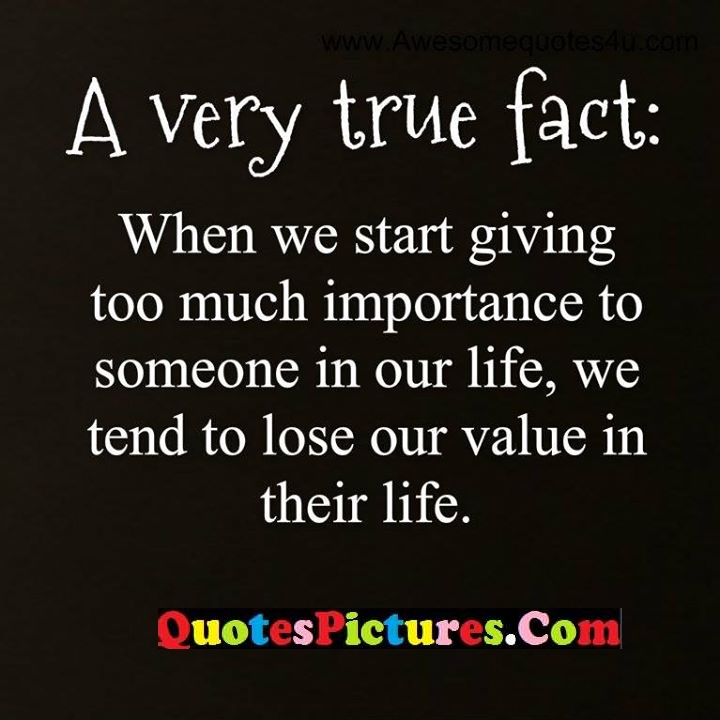 very true importance life value
