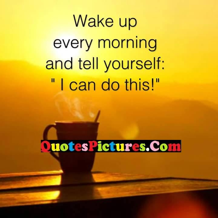 wake up morning can do